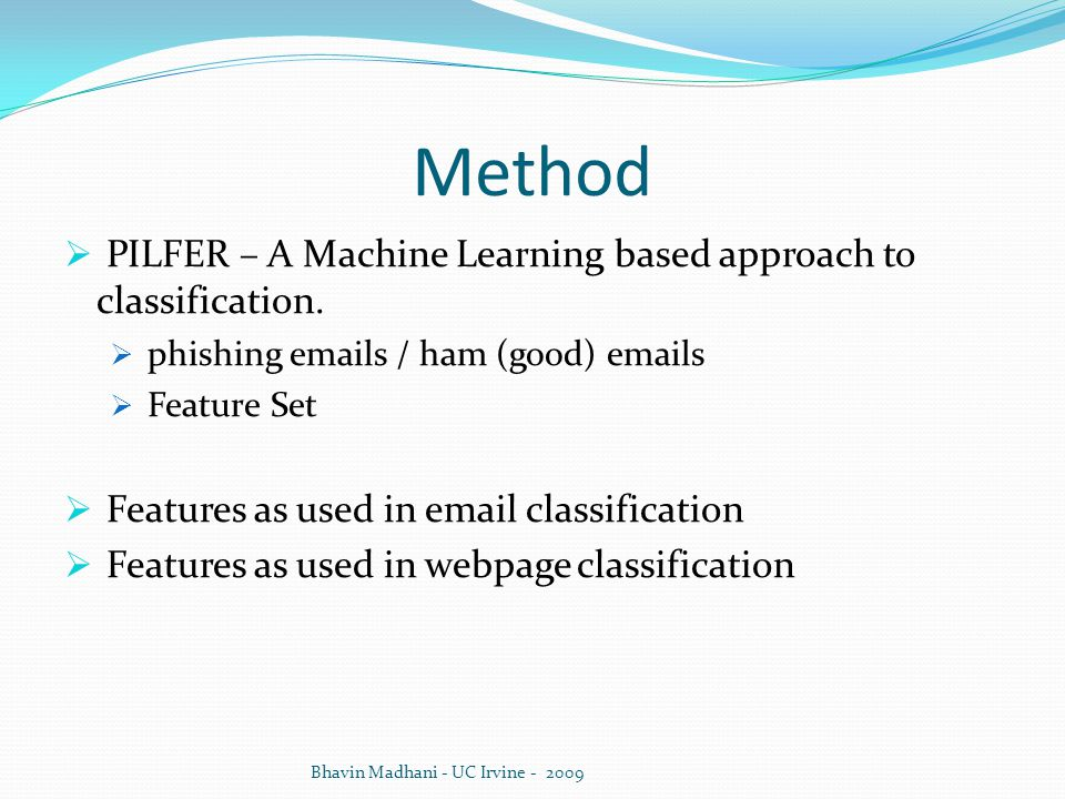 Method PILFER – A Machine Learning based approach to classification.
