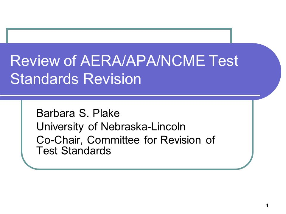 Review of AERA/APA/NCME Test Standards Revision