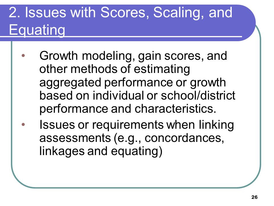 2. Issues with Scores, Scaling, and Equating