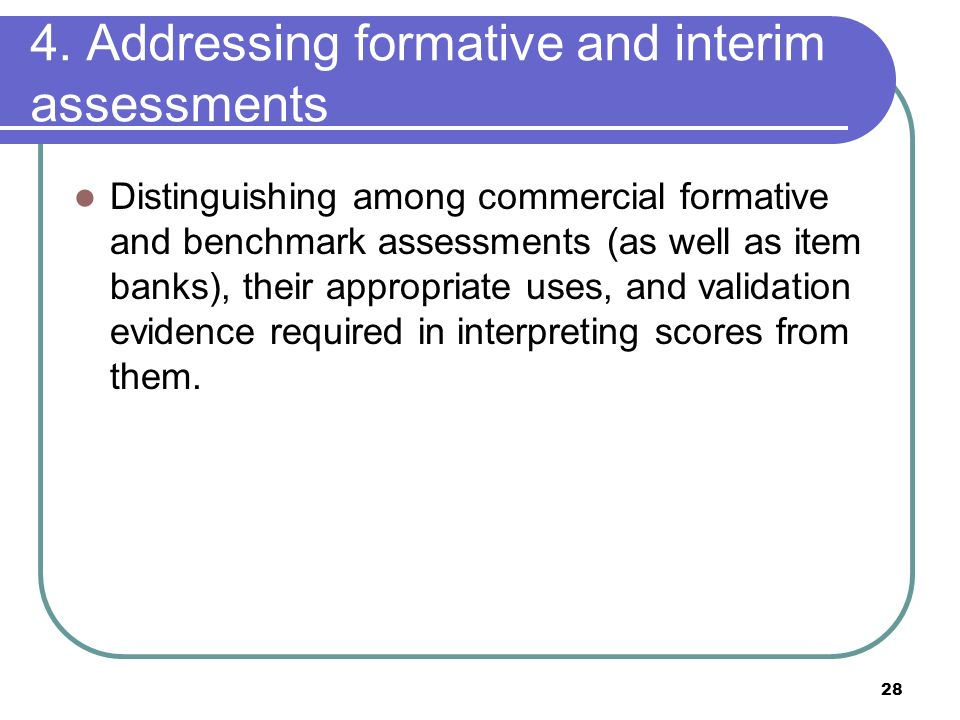 4. Addressing formative and interim assessments