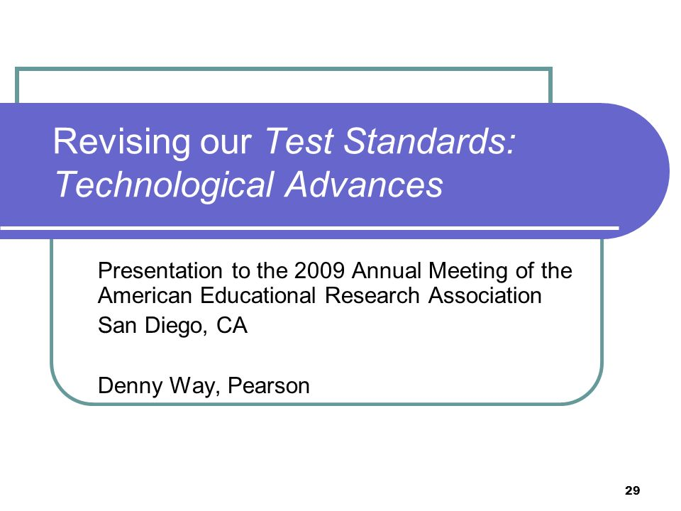 Revising our Test Standards: Technological Advances