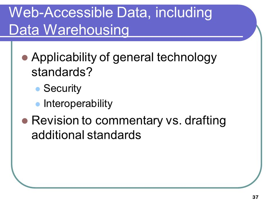 Web-Accessible Data, including Data Warehousing