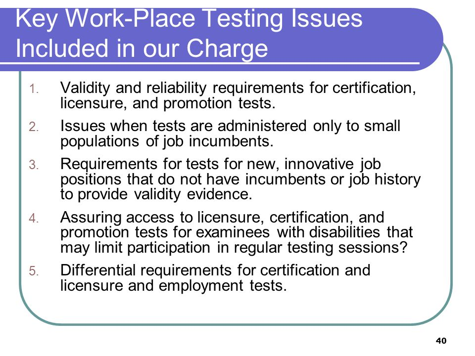 Key Work-Place Testing Issues Included in our Charge