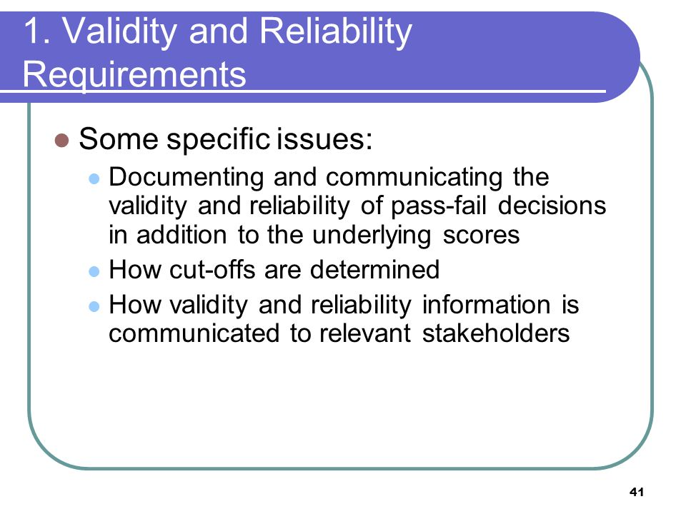 1. Validity and Reliability Requirements