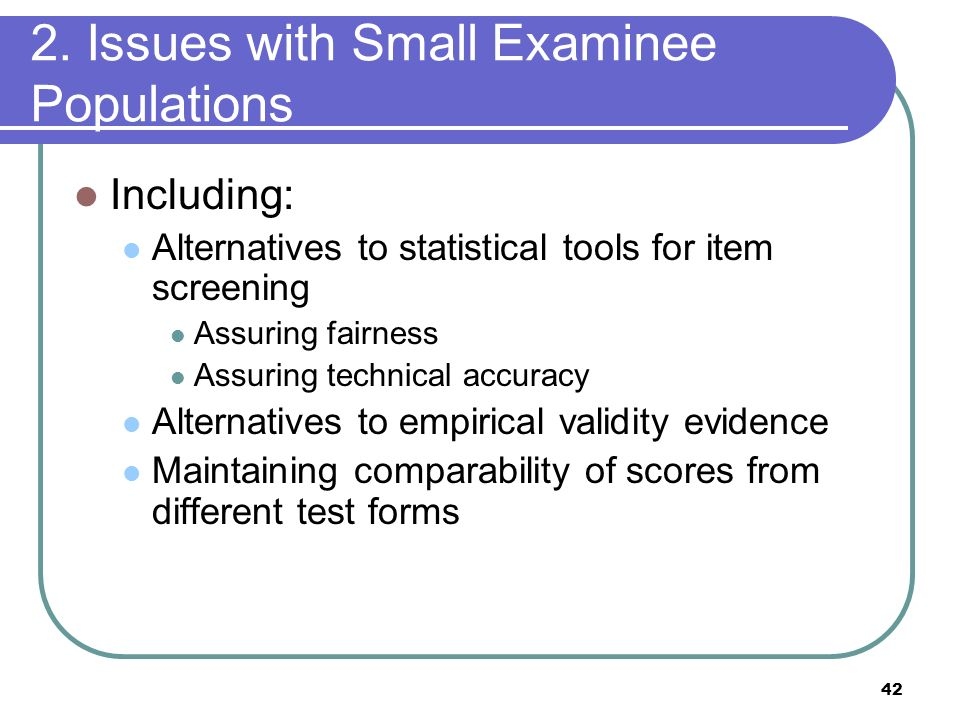 2. Issues with Small Examinee Populations
