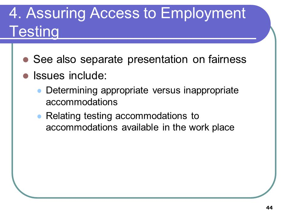 4. Assuring Access to Employment Testing