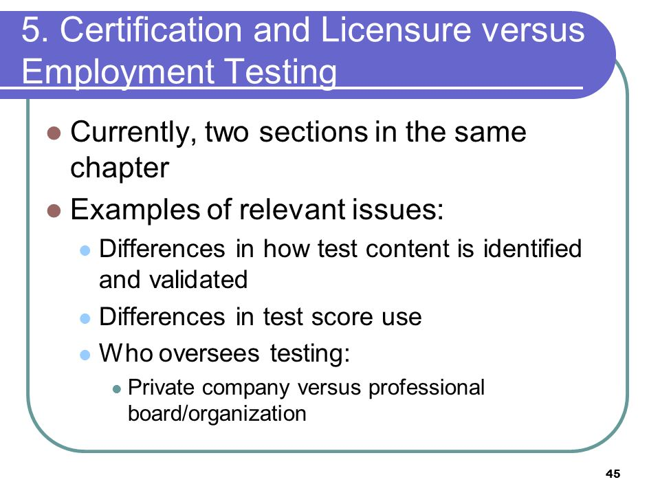 5. Certification and Licensure versus Employment Testing
