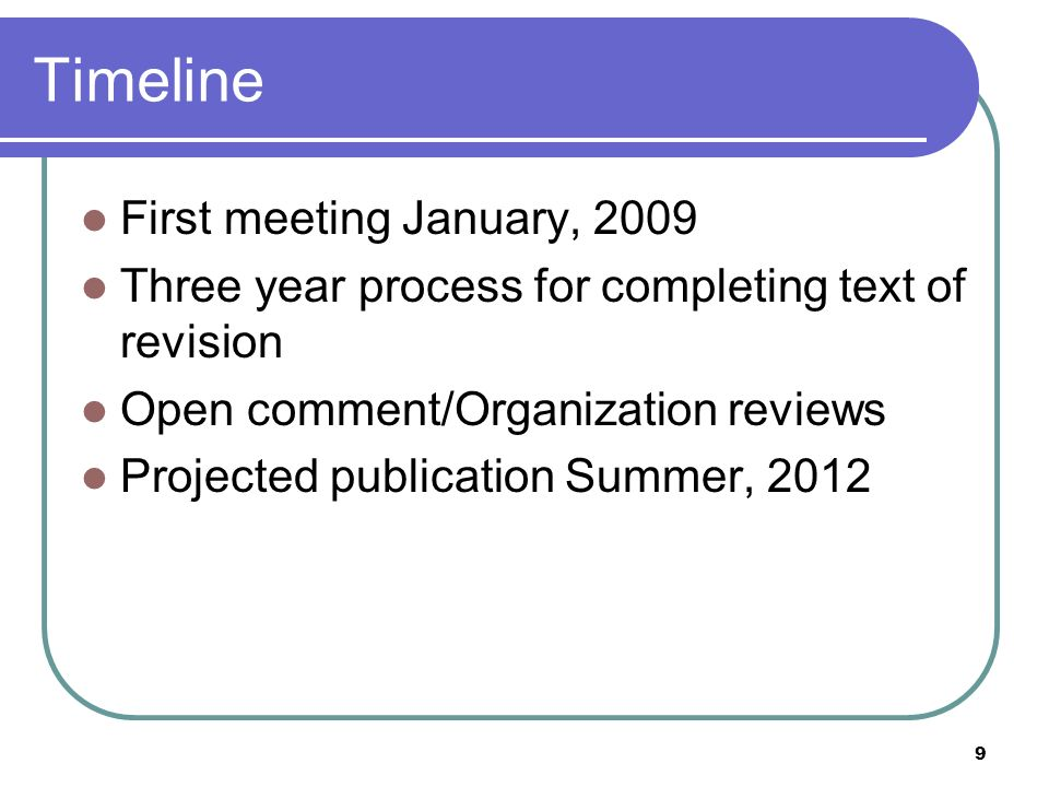 Timeline First meeting January, 2009