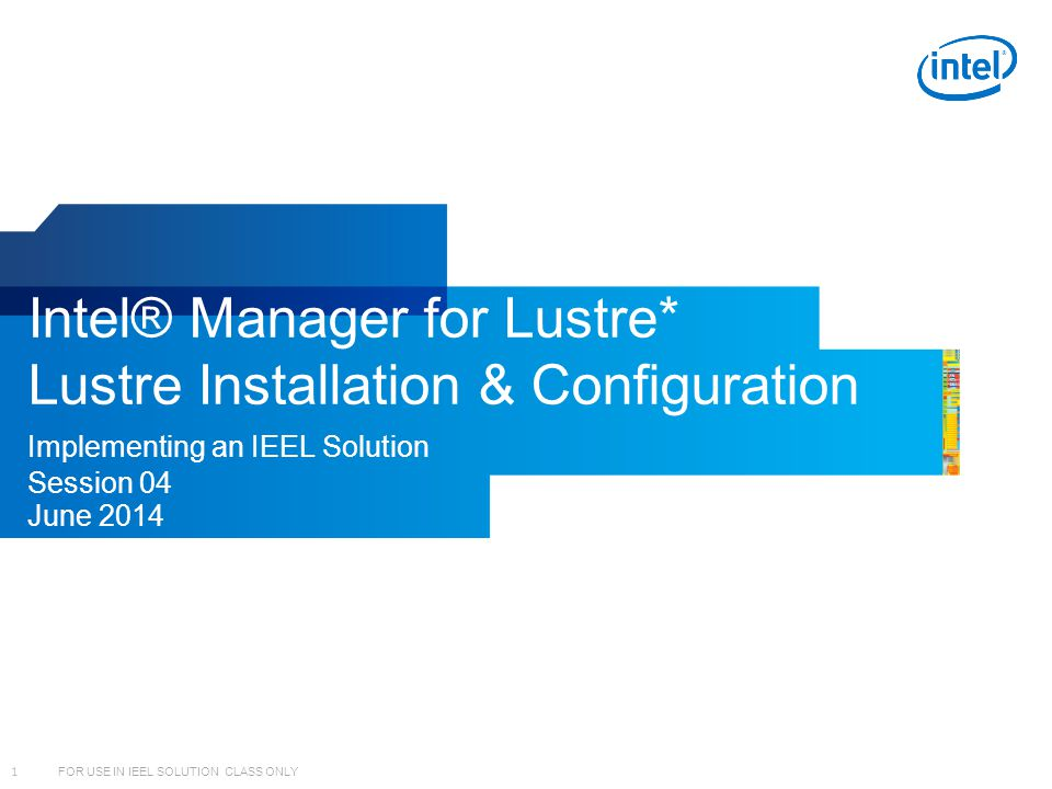 Intel® Manager for Lustre* Lustre Installation & Configuration