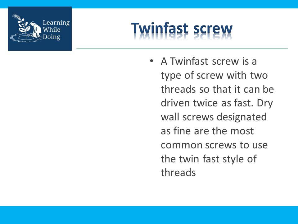 Twinfast screw