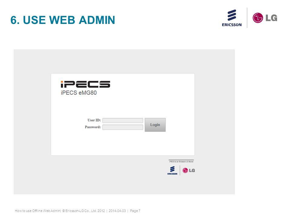 6. Use web admin