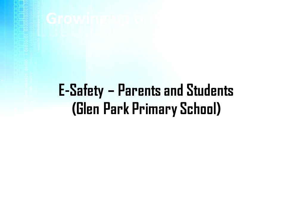 E-Safety – Parents and Students (Glen Park Primary School)
