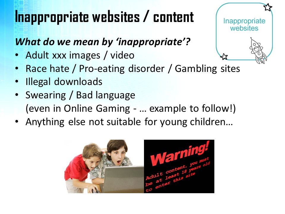Inappropriate websites / content