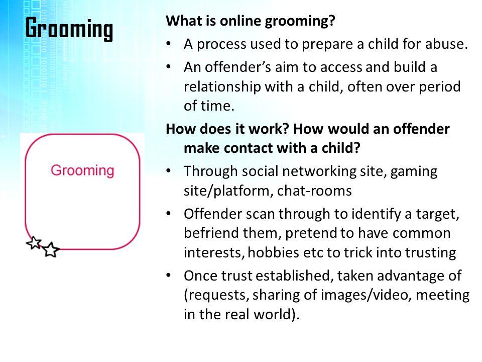 Grooming What is online grooming