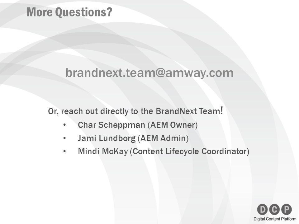 More Questions brandnext.team@amway.com