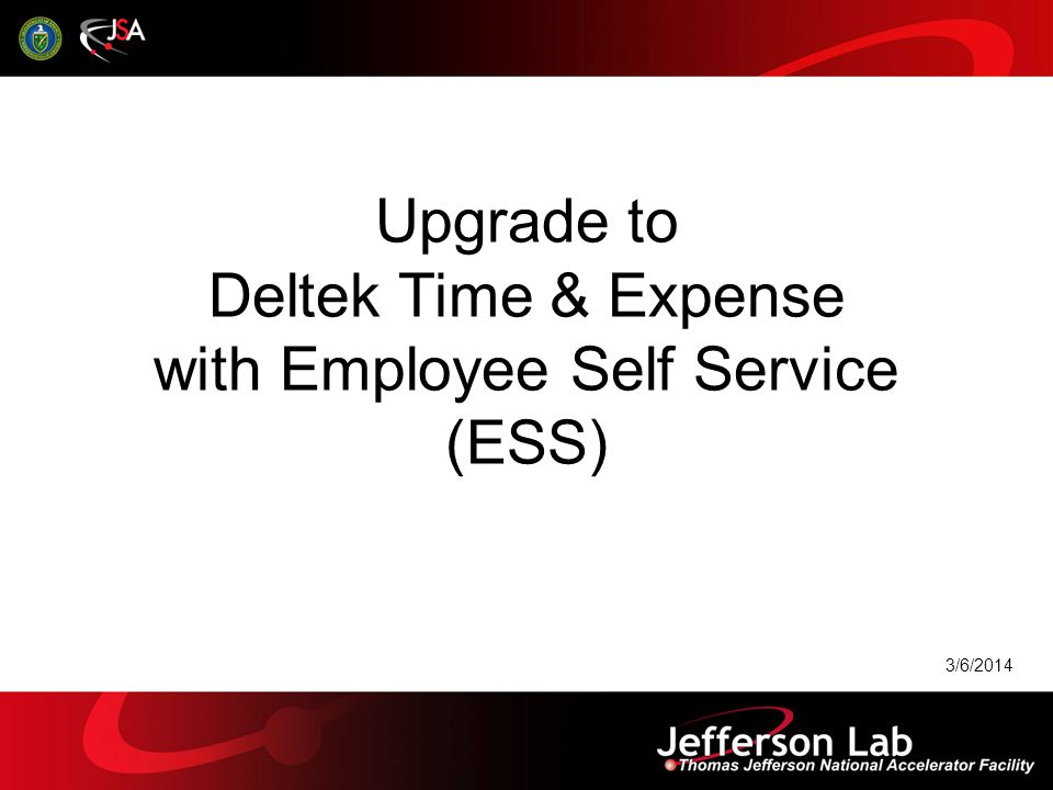 Upgrade to Deltek Time & Expense with Employee Self Service (ESS)
