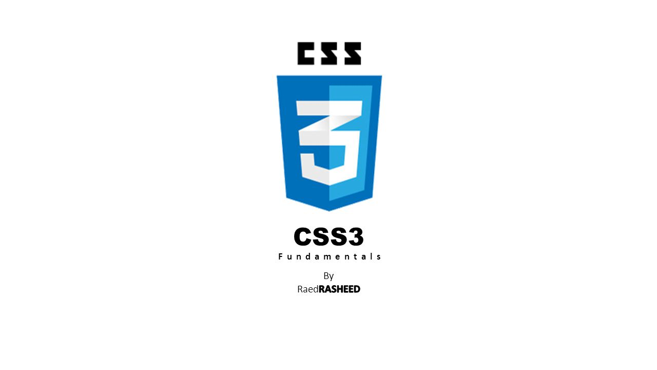 CSS3 Fundamentals By RaedRASHEED