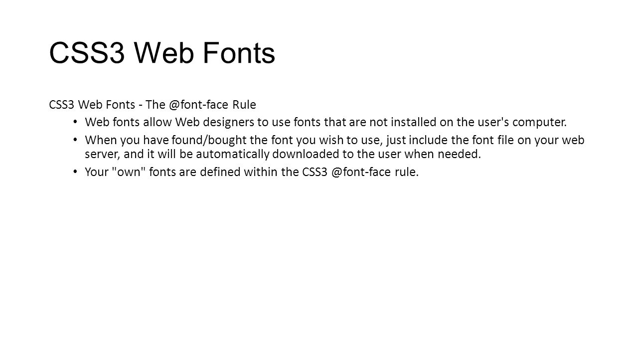 CSS3 Web Fonts CSS3 Web Fonts - The @font-face Rule