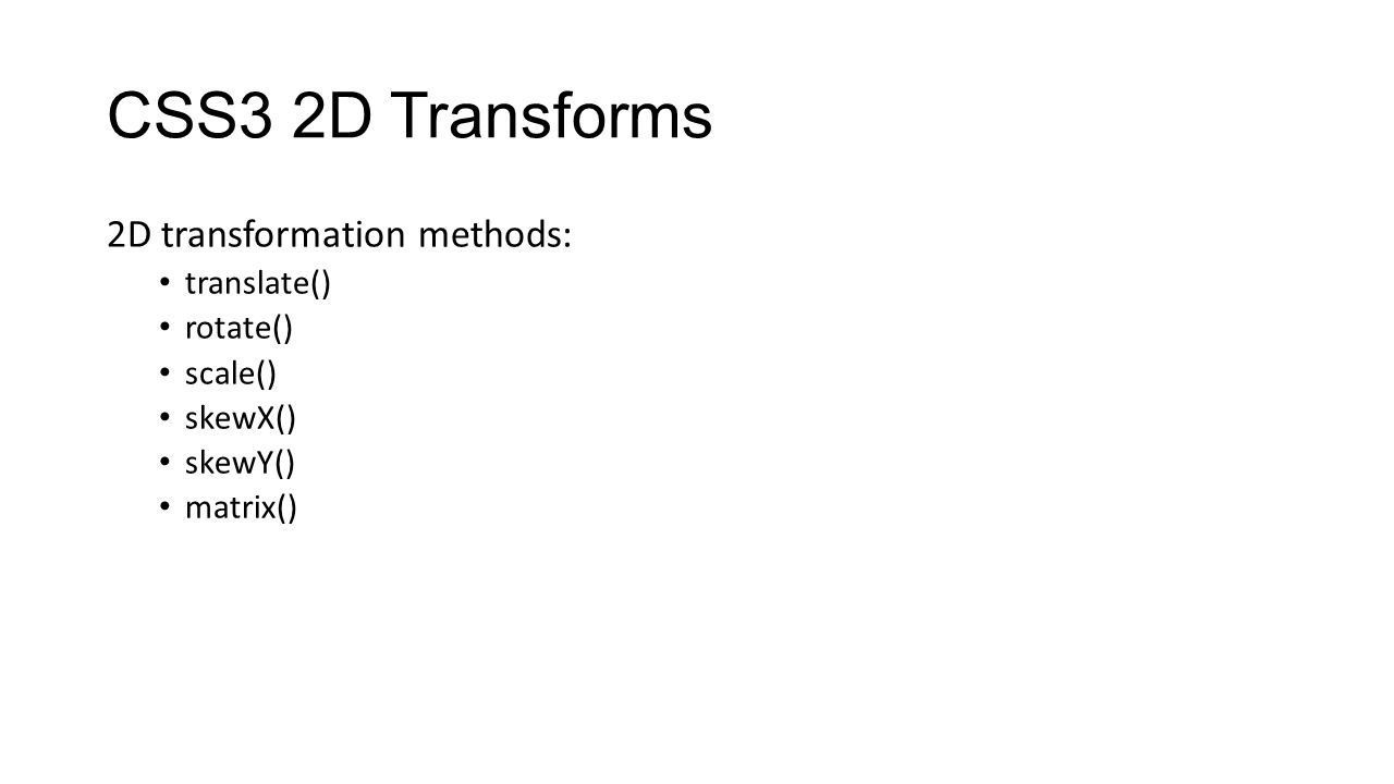 CSS3 2D Transforms 2D transformation methods: translate() rotate()