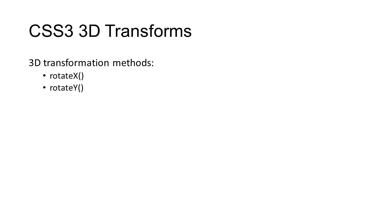 CSS3 3D Transforms 3D transformation methods: rotateX() rotateY()