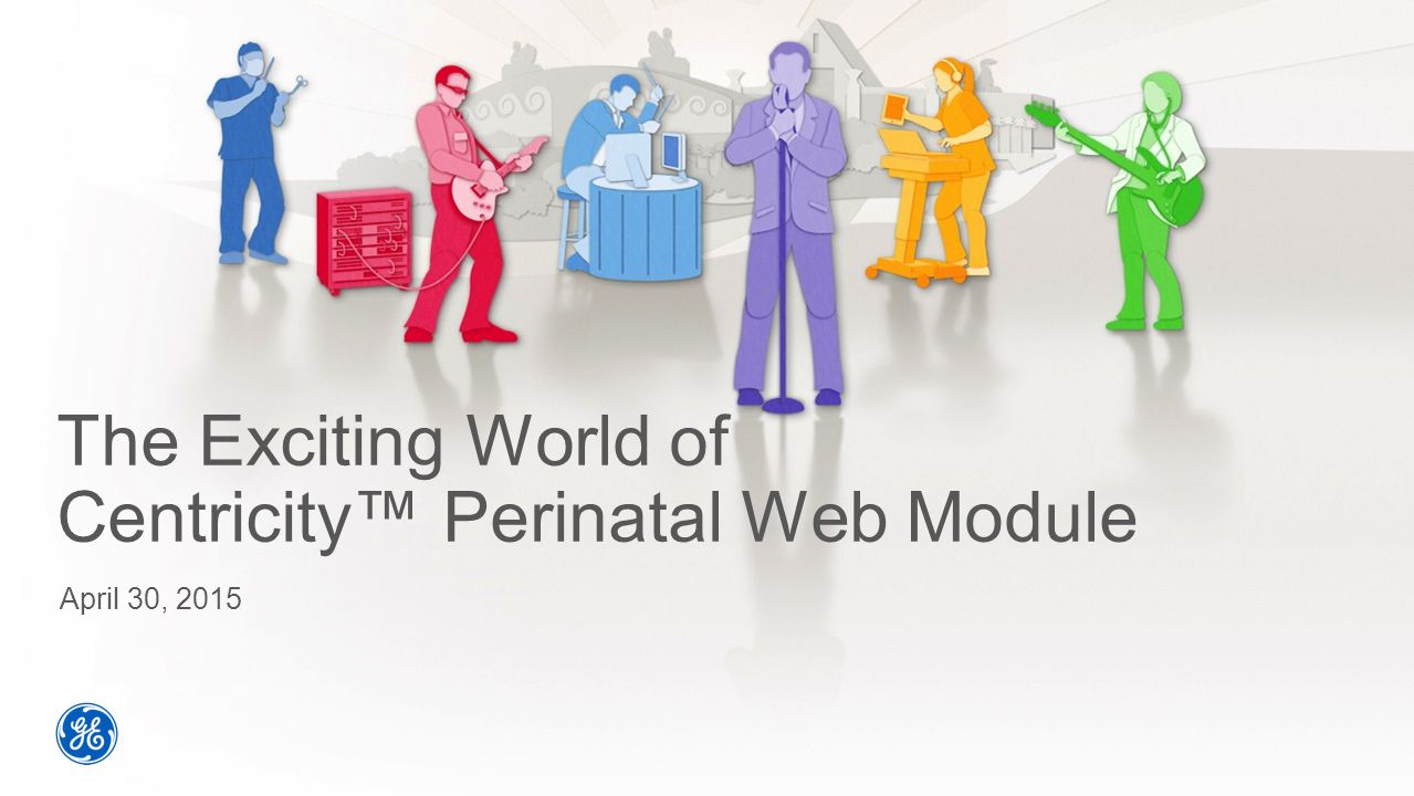 The Exciting World of Centricity™ Perinatal Web Module