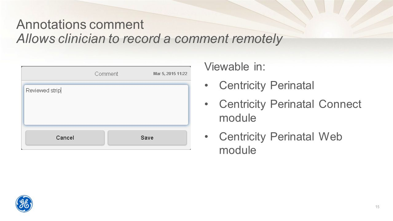 Annotations comment Allows clinician to record a comment remotely