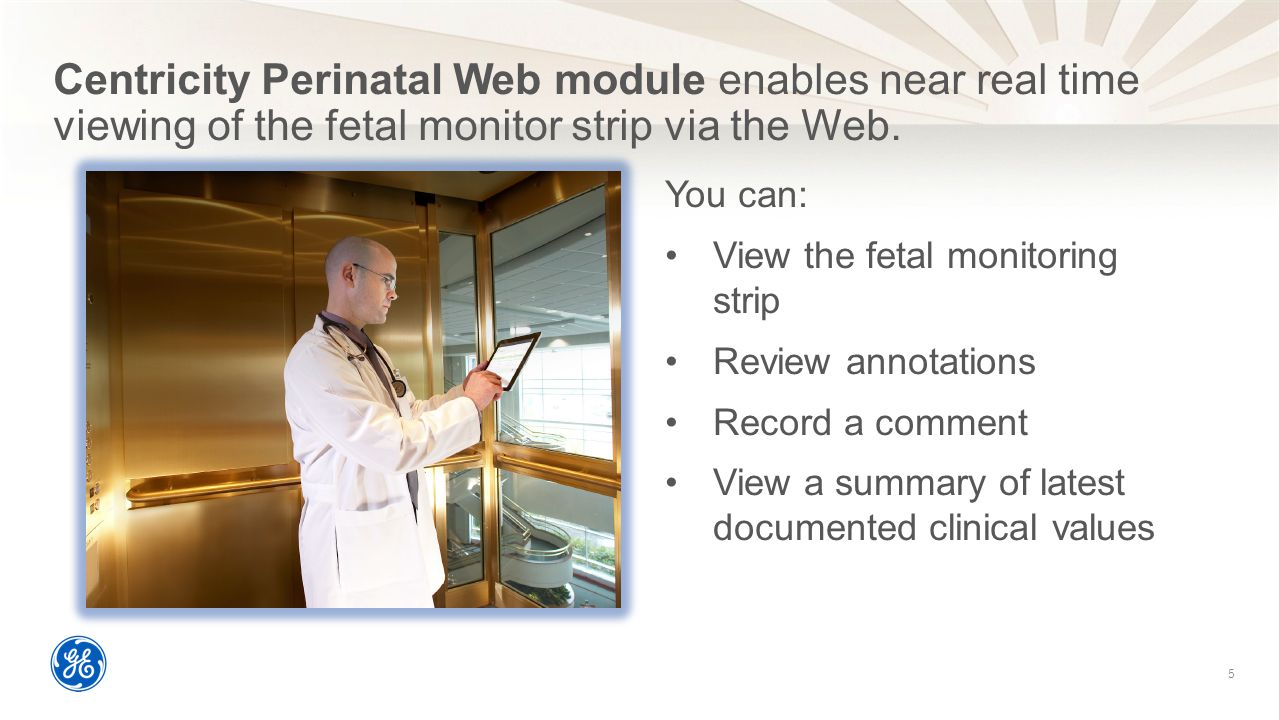 Centricity Perinatal Web module enables near real time viewing of the fetal monitor strip via the Web.