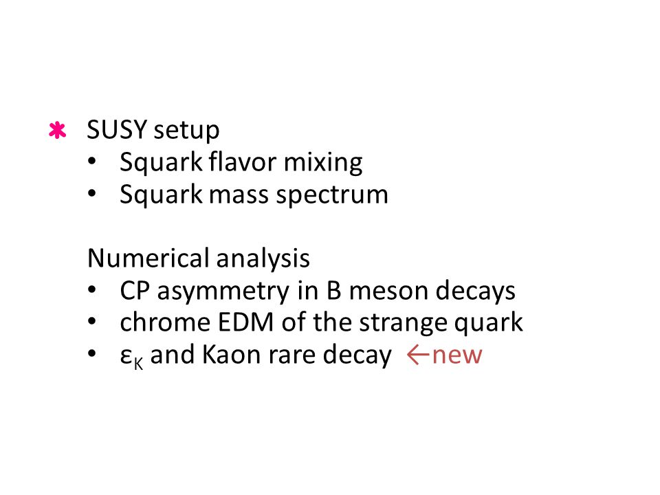 Contents SUSY setup Squark flavor mixing Squark mass spectrum
