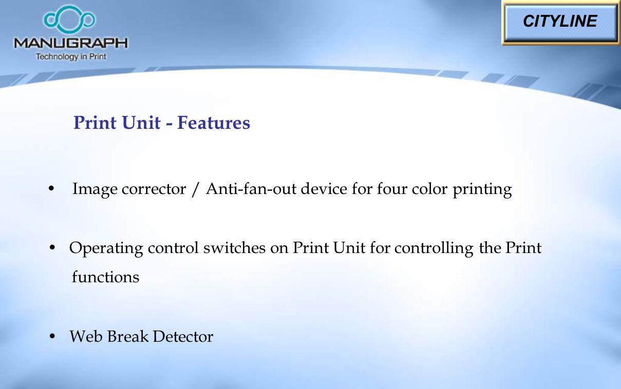 Print Unit - Features CITYLINE
