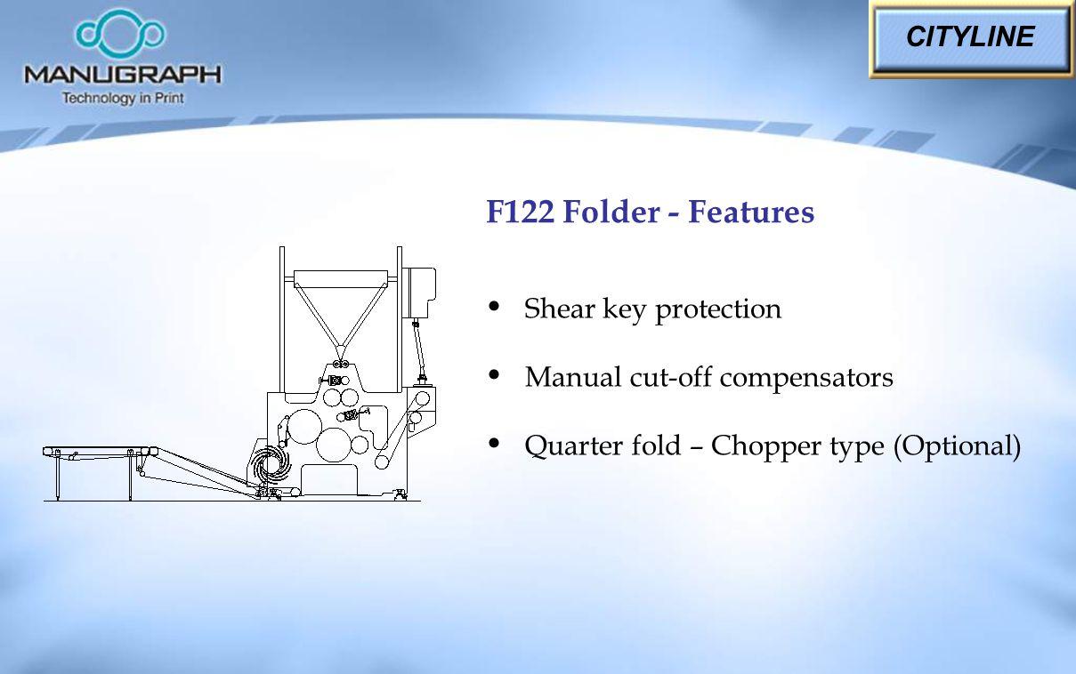 F122 Folder - Features CITYLINE Shear key protection