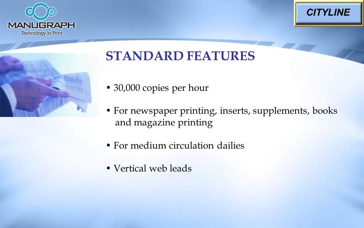 STANDARD FEATURES CITYLINE 30,000 copies per hour