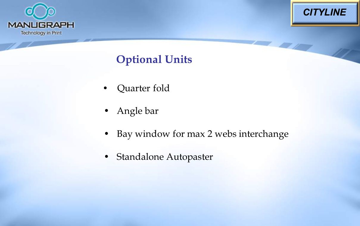 Optional Units CITYLINE • Quarter fold • Angle bar