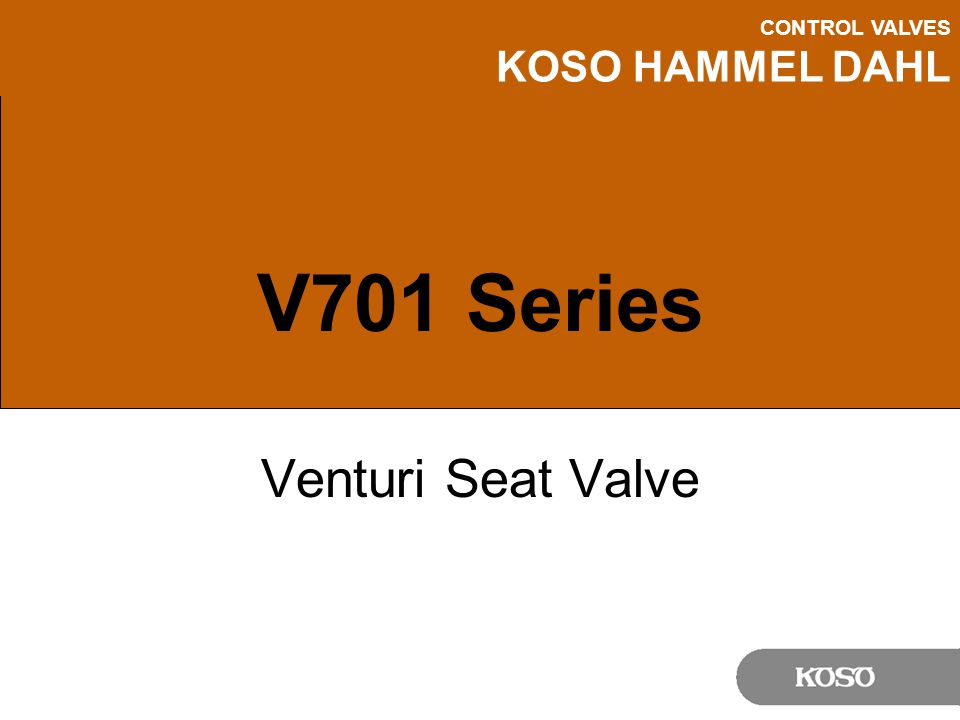 V701 Series Venturi Seat Valve Notes: