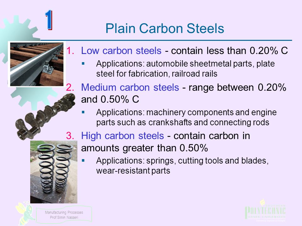 1 Plain Carbon Steels Low carbon steels - contain less than 0.20% C