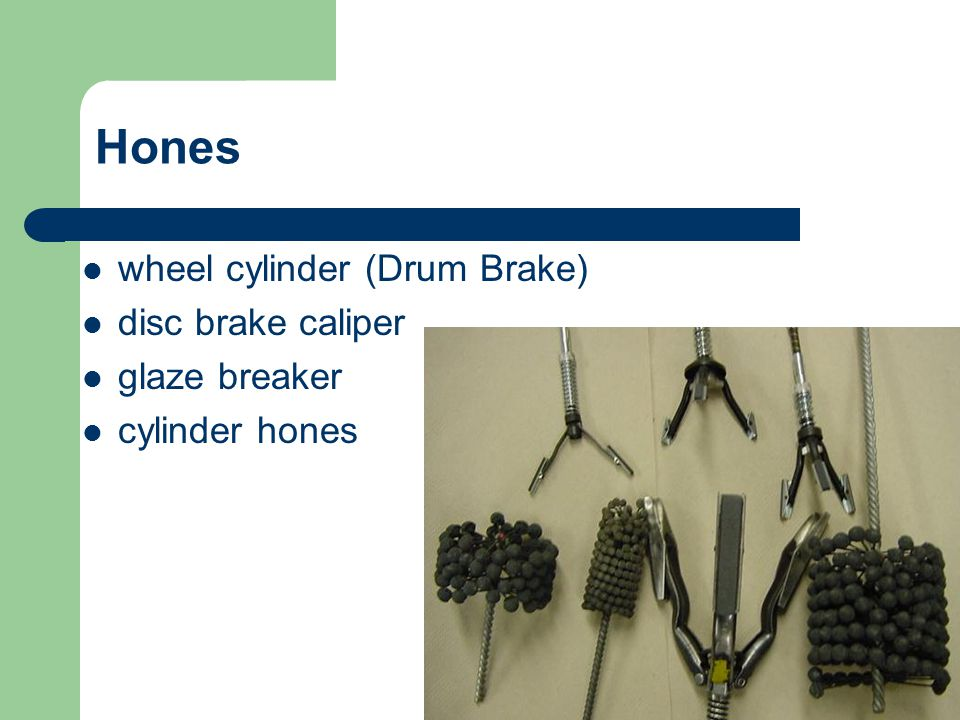 Hones wheel cylinder (Drum Brake) disc brake caliper glaze breaker