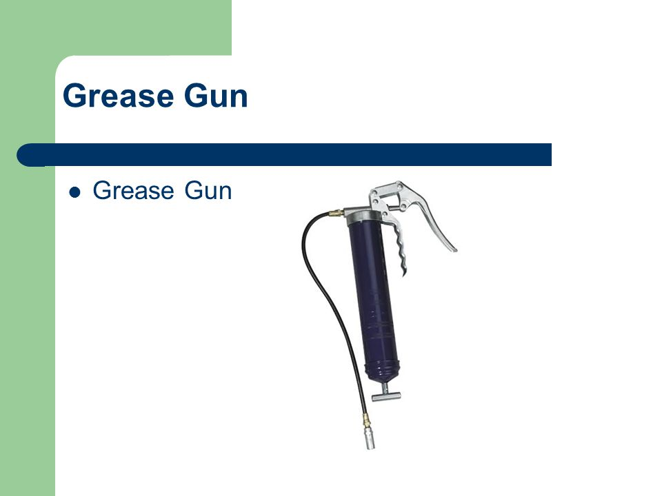 Grease Gun Grease Gun