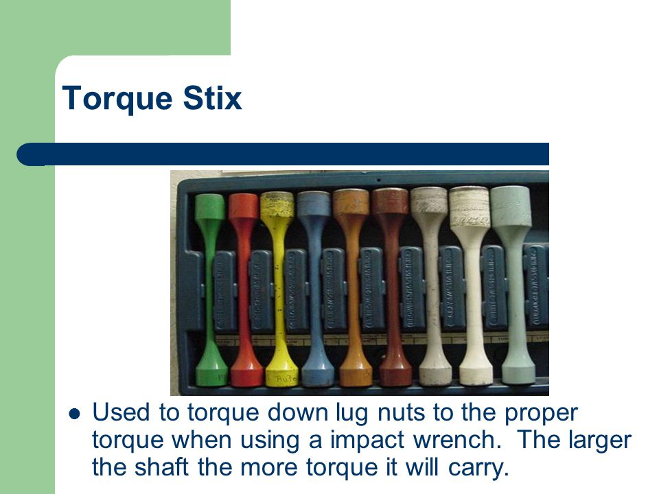 Torque Stix Used to torque down lug nuts to the proper torque when using a impact wrench.
