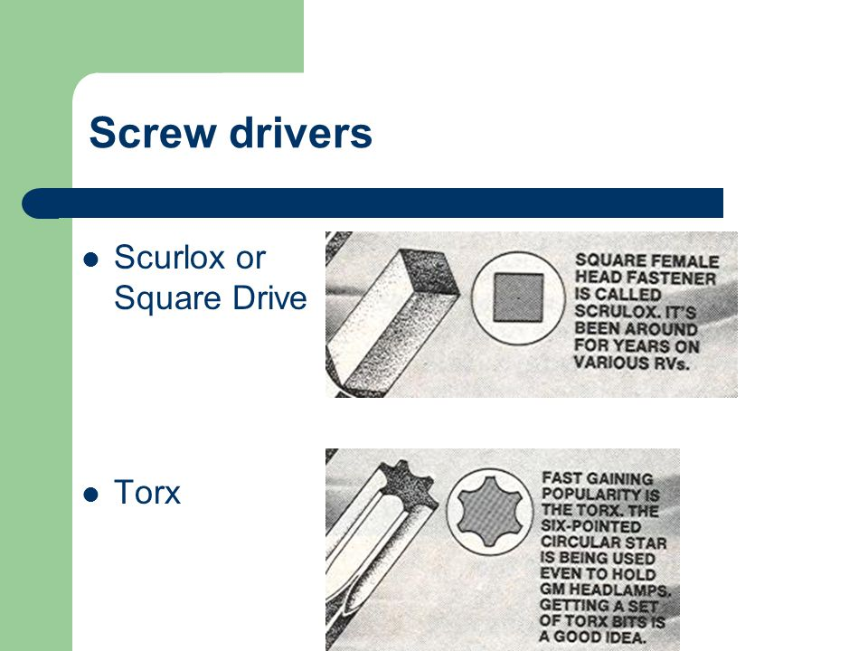 Screw drivers Scurlox or Square Drive Torx