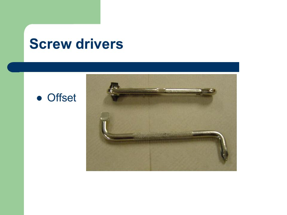 Screw drivers Offset