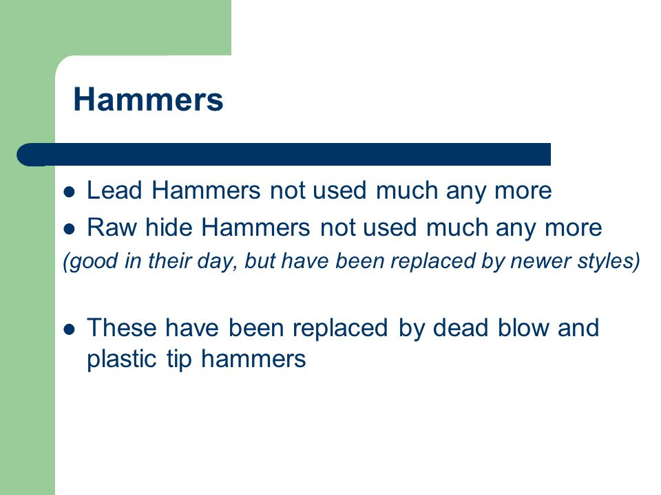 Hammers Lead Hammers not used much any more