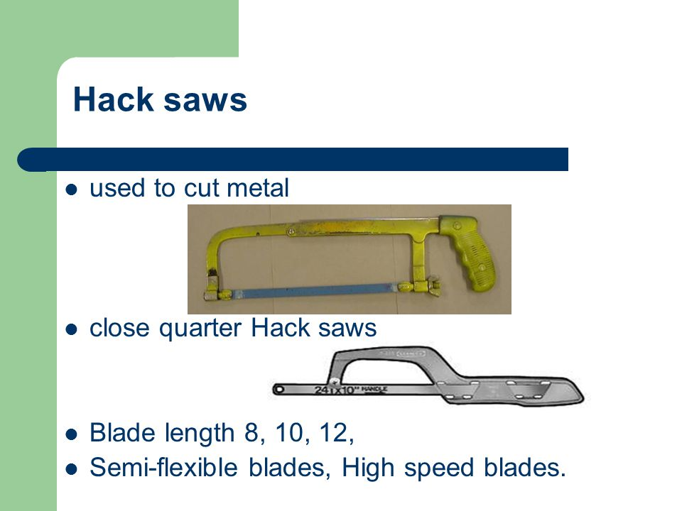 Hack saws used to cut metal close quarter Hack saws