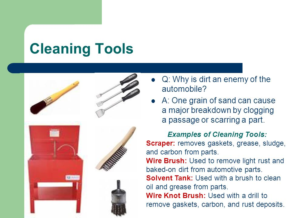 Examples of Cleaning Tools: