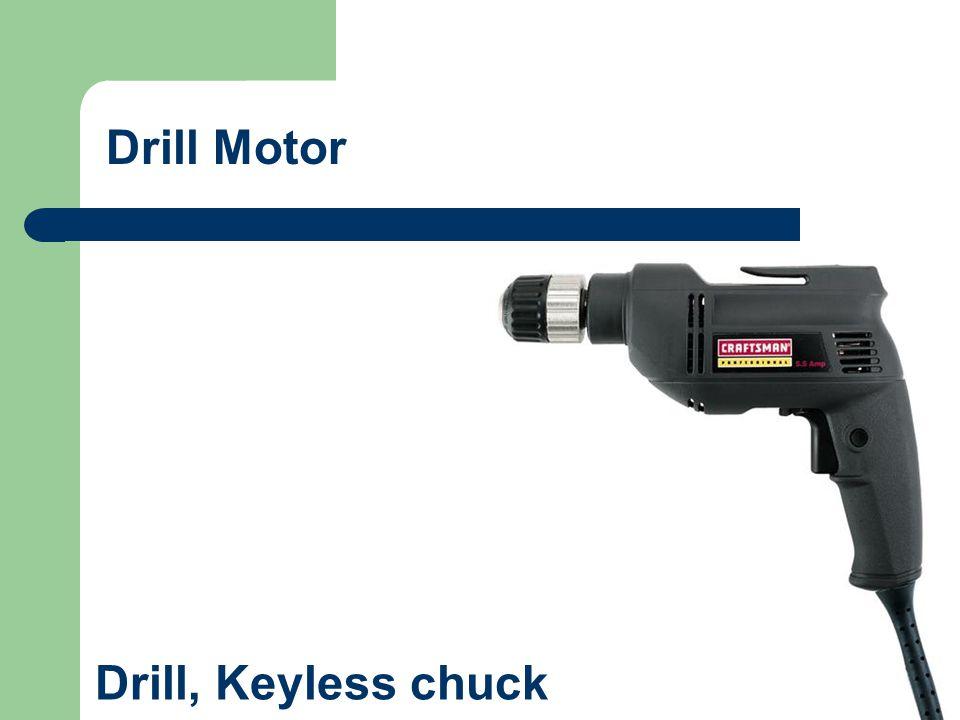 Drill Motor Drill, Keyless chuck