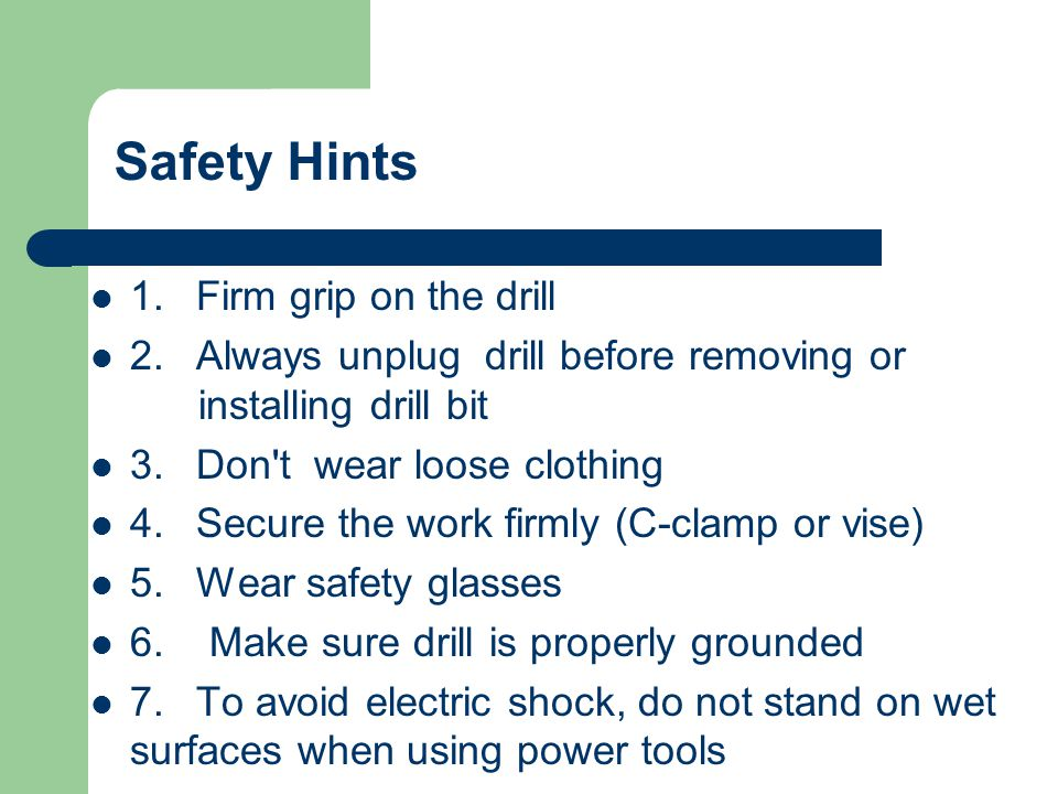 Safety Hints 1. Firm grip on the drill