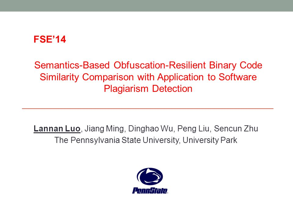 FSE'14 Semantics-Based Obfuscation-Resilient Binary Code Similarity Comparison with Application to Software Plagiarism Detection.