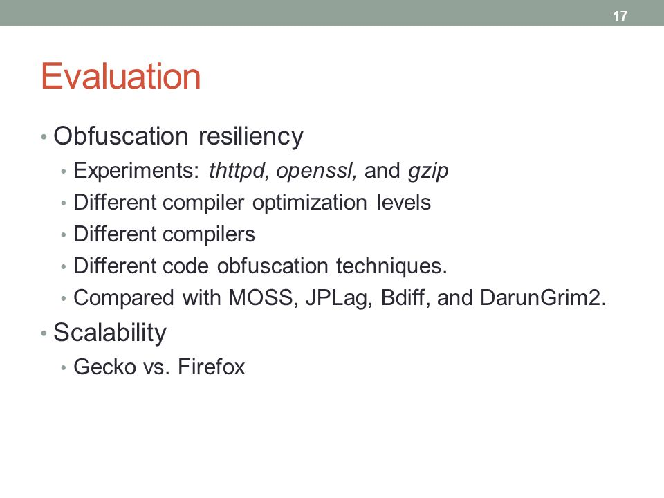 Evaluation Obfuscation resiliency Scalability