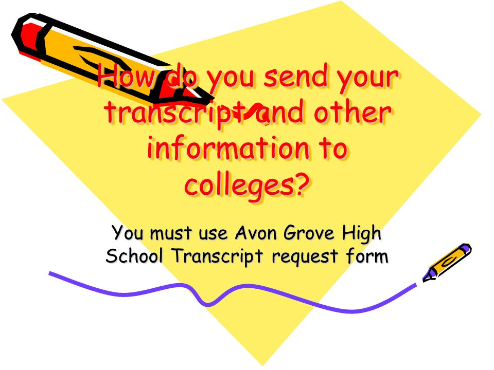 How do you send your transcript and other information to colleges