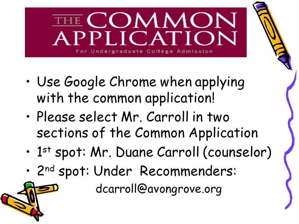Use Google Chrome when applying with the common application!