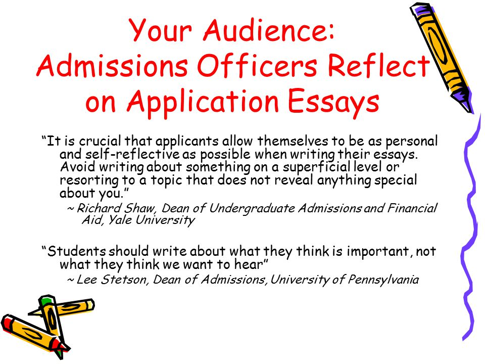 Your Audience: Admissions Officers Reflect on Application Essays