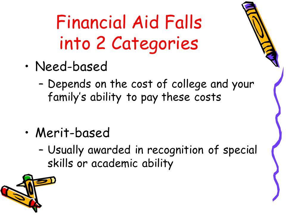 Financial Aid Falls into 2 Categories